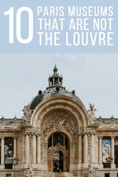10 Museums to Visit in Paris that aren't the Louvre- It's an amazing museum but with a queue of up to 3 hours, why waste your time? Discover something new!