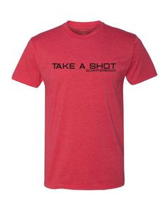 American Football Take a Shot Quarterback T-Shirts
