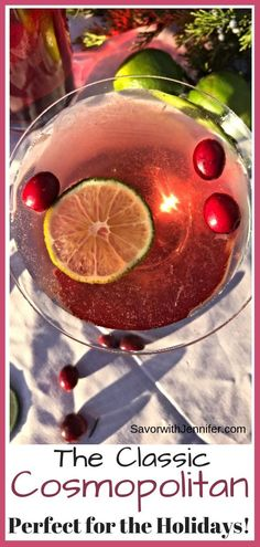 My Classic Cosmopolitan is the perfect combination of vodka, orange liquor, citrus juice, and cranberry juice for a slightly sweet and tart martini sure to please everyone. #savorwithjennifer #cosmo #cosmopolitan #cocktail #christmas #holidaycocktail
