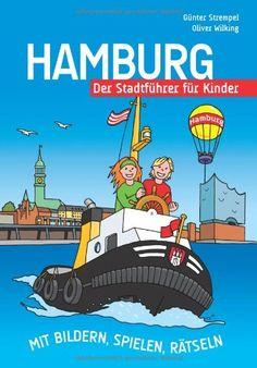 Hamburg - Der Stadtführer für Kinder: Mit Bildern, Spielen, Rätseln von Oliver Wilking http://www.amazon.de/dp/3981040937/ref=cm_sw_r_pi_dp_Jn2nvb1BQPY7M