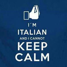I'm Italian and I cannot keep calm