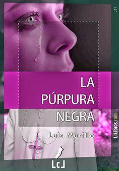 Los libros de Dánae: La Púrpura Negra.- Luis Murillo