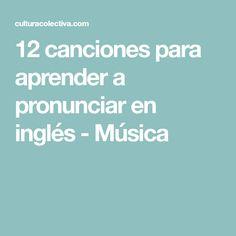 12 canciones para aprender a pronunciar en inglés - Música English File, English Book, English Words, English Class, English Letter, English Course, English Grammar, Learning English, Esl Learning