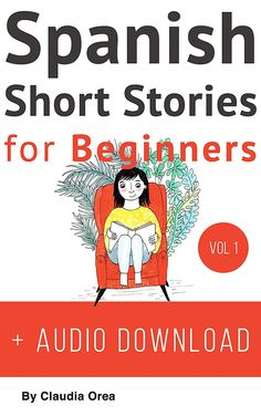 Spanish: Short Stories for Beginners + Audio Download: Improve your reading and listening skills in Spanish (Spanish Short Stories Book 1) (English Edition) eBook: Claudia Orea, Manuella Miranda: Amazon.fr: Boutique Kindle