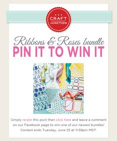 Pin it to Win it! Re-pin this post before Tuesday, June 25 at 11:59pm MDT to enter to win our BRAND NEW Ribbons & Roses bundle!
