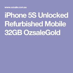 iPhone 5S Unlocked Refurbished Mobile 32GB OzsaleGold