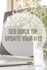 30 Minute SEO: Update your H1s for an Instant SEO Boost - Clapping Dog Media