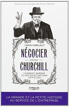 Négocier comme Churchill : Comment garder le cap en situations difficiles de Yann Harlaut http://www.amazon.fr/dp/2212557078/ref=cm_sw_r_pi_dp_CTbCwb0DDVRFZ