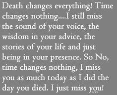 Death changes....