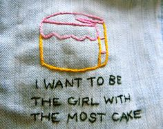 i want to be the girl with the most cake