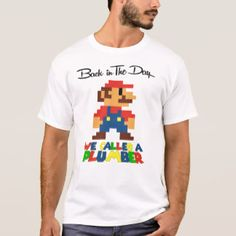 We Called A Plumber T-Shirt. Back in the day, when trouble came knocking, we called a plumber. http://www.zazzle.com/we_called_a_plumber_t_shirt-235826786575441464