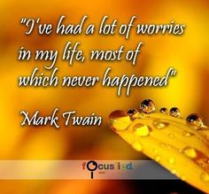 Ive had a lot of worries in my life most of which never happened #Quotes #Positivity https://www.focusfied.com
