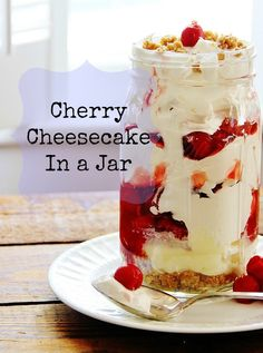 Cherry Cheesecake In a Jar.  Easy and delicious!
