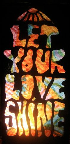 let your love shine.