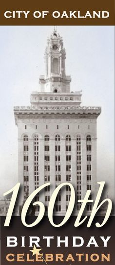 Oakland turns 160 in 2012: cake-cutting on May 4 at 11:30 a.m. at Frank Ogawa Plaza, followed by a free concert by Redwood Day School rock band!