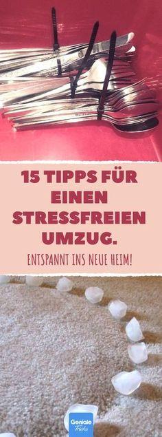 15 Tipps für einen stressfreien Umzug. #umzug #umziehen #wohnortwechsel #tipps #tricks #hack #stressfrei #entspannt #genial #idee #einfach
