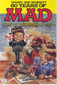 What, Me Worry? 60 Years of MAD Magazine Art Exhibition