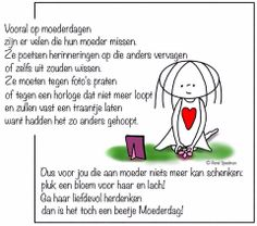 Herdenken op moederdag - Jabbertje Sad Words, Wise Words, Mom In Heaven, Ill Never Forget You, Love Rules, Miss You Mom, Missing Someone, Dutch Quotes, I Love You Forever