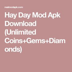 Hay Day Mod Apk Download (Unlimited Coins+Gems+Diamonds)