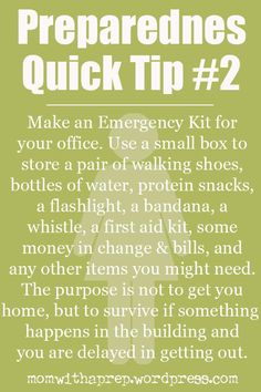 Emergency Preparedness Quick Tip #2: Make an Office Emergency Kit  {Mom with a Prep Blog}  http://momwithaprep.wordpress.com/2013/07/13/emergency-preparedness-quick-tip-office-emergency-kit