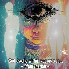 God dwells within you as you… ~ Muktananda