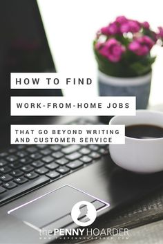 Here are some examples of less typical work-from-home jobs, plus how to find more great opportunities. - The Penny Hoarder http://www.thepennyhoarder.com/how-to-find-work-from-home-jobs-that-arent-customer-service/