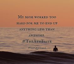 Quotes about My mom worked too hard for me to end up anything less than awesome. #TheAthElite with images background, share as cover photos, profile pictures on WhatsApp, Facebook and Instagram or HD wallpaper - Best quotes