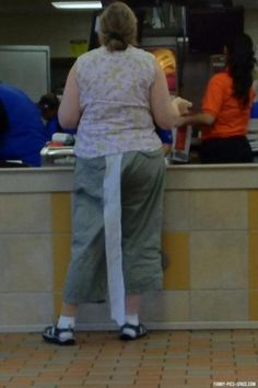 t.p. trail... anywhere else an embarrassment, at Walmart a fashion statement.