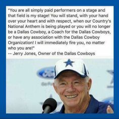 Good fer u Jerry Jones! Great Quotes, Inspirational Quotes, Jerry Jones, Let That Sink In, National Anthem, Our Country, American Pride, Faith In Humanity, God Bless America