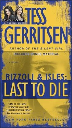 Last to Die (with bonus short story John Doe): A Rizzoli & Isles Novel: Tess Gerritsen: 10 This time they're on the hunt for a killer who's stalking three surviving orphans of different family massacres.****