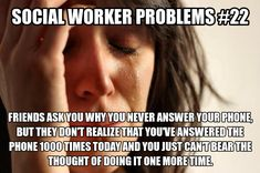 @Nicole Fredericks I feel like this is totally a first responder problem! haha, I know I'd feel that way after answer crisis calls all night!