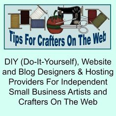 Linda Walsh Originals Dolls and Crafts Blog: DIY (Do-It-Yourself), Website and Blog Designers & Hosting Providers For Independent Small Business Artists and Crafters On The Web