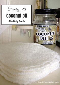 Overthrow Martha:The Dirty Truth: Coconut Oil as a Facial Cleanser