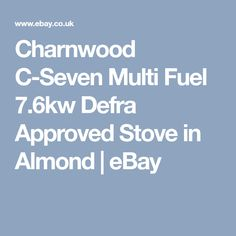 Charnwood C-Seven Multi Fuel 7.6kw Defra Approved Stove in Almond  | eBay