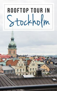 Exploring the rooftops of Stockholm / A Wanderlust For Life