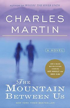 The Mountain Between Us by Charles Martin, https://www.amazon.com/gp/product/0767927028?ie=UTF8&tag=thereadingcov-20&camp=1789&linkCode=xm2&creativeASIN=0767927028