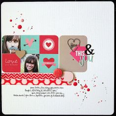 My life... and all that goes with it: Love This & You (Scrap Our Stash Challenge #12)