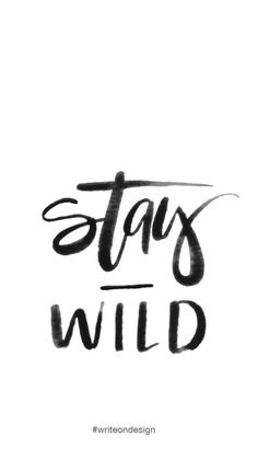 Stay wild. Wallpaper Quotes, Wallpaper Backgrounds, Iphone Backgrounds, Wallpapers, Letter Stencils, Love Quotes, Cool Designs, Self, Love You