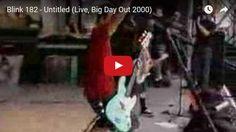 Watch: Blink 182 - Untitled (Live, Big Day Out 2000) See lyrics here: http://blink182-lyrics.blogspot.com/2011/07/untitled-lyrics-blink-182.html #lyricsdome