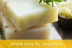 Soap Recipe for Beginners                                                                                                                                                                                 Mais