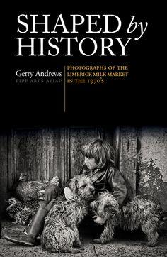 'Shaped by History' August 2014, January, Limerick City, History Taking, Irish Eyes Are Smiling, Documentary Photographers, I Love Books, Documentaries, Ireland