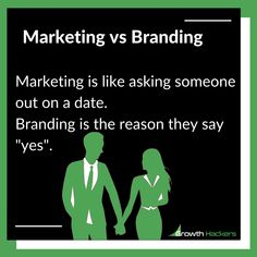 """Marketing vs Branding Marketing is like asking someone out on a date. Branding is the reason they say """"yes"""". Mobile Marketing, The Marketing, Inbound Marketing, Asking Someone Out, Good Brands, Value Proposition, To Strive, How To Attract Customers, Build Your Brand"""