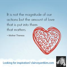 It is not the magnitude of our actions but the amount of love that is put into them that matters. Mother Theresa Quotes, Mother Teresa, Saint Teresa Of Calcutta, Inspirational Quotes, Wisdom, Cassie, Nursing, Hearts, Google Search