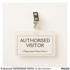 "Shop Professional ""AUTHORISED VISITOR"" Badge created by AponxDesigns. Visitor Badges, Line Border, Badge Design, Name Tags, Company Names, Workplace, Perfume Bottles, Messages"