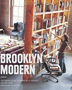 Brooklyn Modern: Architecture, Interiors & Design by Diana Lind