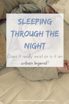 Sleeping through the night - baby sleep - toddler sleep - sleep deprivation - sleep habits - CIO - cry it out - sleep training