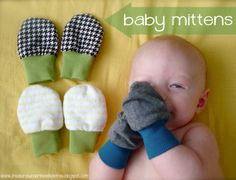 DIY baby mittens. These would be fun if embellished to look like muffins or mushrooms :)