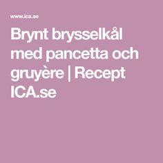 Brynt brysselkål med pancetta och gruyère | Recept ICA.se