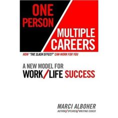 One Person/Multiple Careers: A New Model for Work/Life Success    From Start Up of You