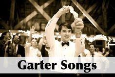 Great choices for garter removal songs. Seriously a lot of these made me laugh and would be so fun to play!